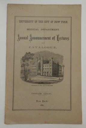 University of the City of New York Medical Department. Annual Announcement of Lectures and...