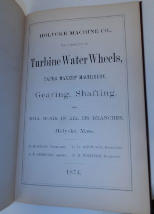Holyoke Machine Co., Manufacturers of Turbine Water Wheels, Paper Makers' Machinery, Gearing, Shafting, and Mill Work in all its Branches, Holyoke, Mass.