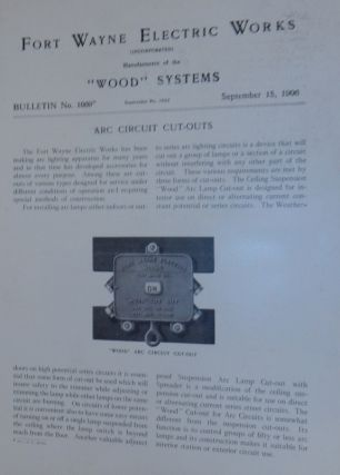 Wood Systems. Bulletin No.1069. ARC Circuit Cut-Outs September 15, 1906. Fort Wayne Electric Works