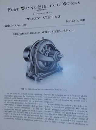 Wood Systems. Bulletin No.1104 Multiphase Belted Alternators - Form B February 1, 1908. Fort...