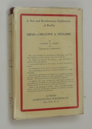 Mind--Creative and Dynamic : Developing the Neo-Monistic Philosophy, Including an Outline of Dynamic Psychology. Charles W. Russell, Gertrude Copperman.