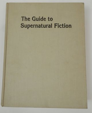 The Guide to Supernatural Fiction. Everett F. Bleiler.