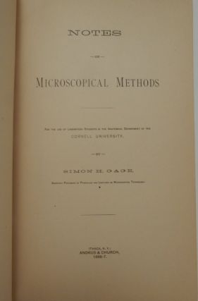 Notes on Microscopical Methods ... For the use of Laboratory Students in the Anatomical Department of the CORNELL UNIVERSITY