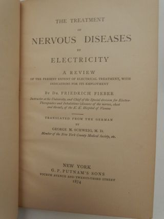 The Treatment of Nervous Diseases By Electricity, a Review of the Present Extent of Electrical Treatment, with Indications for its Employment