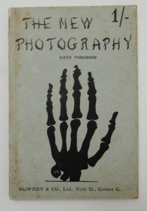The New Photography ... with Twenty Illustrations ... Sixth Thousand. Arthur Brunel Chatwood.