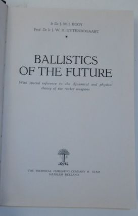 Ballistics of the Future : with special reference to the dynamical and physical theory of the rocket weapons