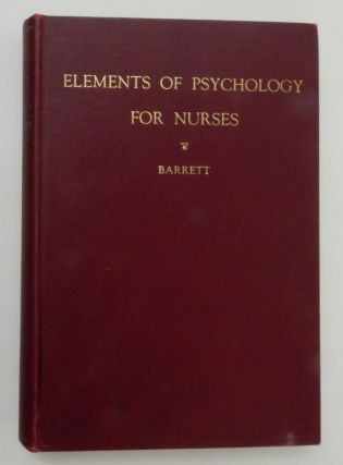 Elements of Psychology for Nurses. Rev. James Francis Barrett, Dr. James J. Walsh, intro.