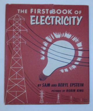 The FIRST BOOK of ELECTRICITY. Sam Epstein, Beryl Epstein.