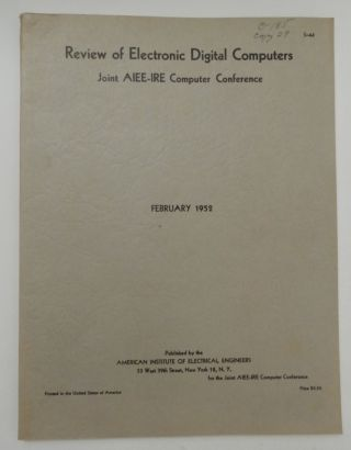 Review of Electronic Digital Computers Joint AIEE-IRE Computer Conference - Papers and...
