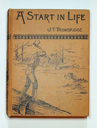 A Start in Life : A Story of the Genesee Country. J. T. Trowbridge