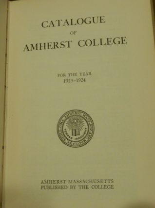 "Run of the ""Catalogue of Amherst College"" 1923 through 1931 and ""Amherst College Bulletin"" from 1932-1938, 1940, and 1944-1947"