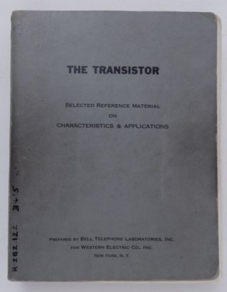 THE TRANSISTOR : Selected Reference Material on Characteristics & Applications Contract DA 36-039...