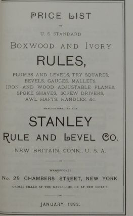 [Stanley Rule and Level Company] 1892 Price List of U.S. Standard Boxwood and Ivory Rules, Plumbs and Levels, Try Squares, Bevels, Gauges, Mallets, Iron and Wood Adjustable Planes, Spoke Shaves, Screw Drivers, AWL Hafts, Handles, &C Manufactured by the Stanley Rule and Level Company New Britain Conn. U.S.A. January 1892