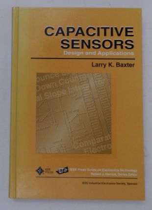 Capacitive Sensors Design and Applications. Larry K. Baxter