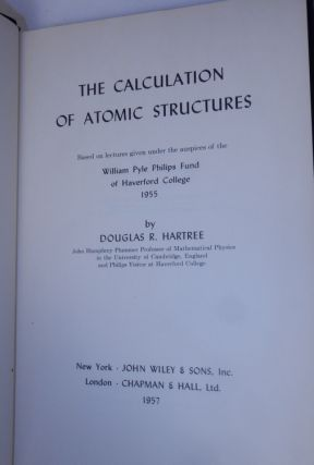 The Calculation of Atomic Structures ... based on lectures given under the auspices of the William Pyle Philips Fund of Haverford College 1955