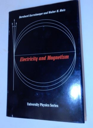 Electricity and Magnetism. Bernhard Kurrelmeyer, Walter H. Mais