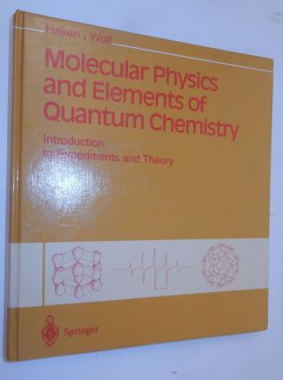 Molecular Physics and Elements of Quantum Chemistry ... with 261 figures and 43 tables. Hermann...