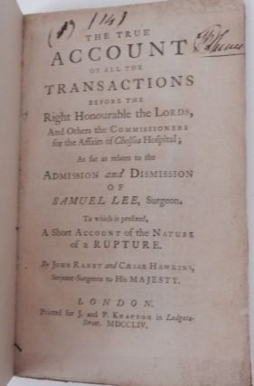 The True Account of all the Transactions before the Right Honourable the Lords, and other the...