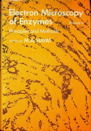 Electron Microscopy of Enzymes, Principles and Methods Volume 4. M. A. Hayat