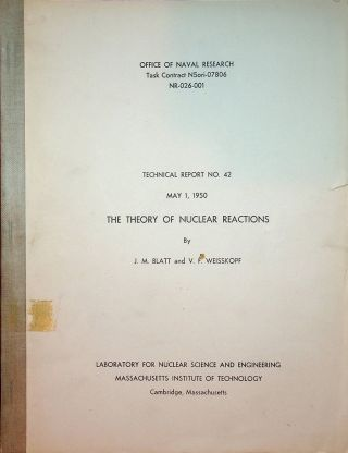 Technical Report No. 42 May 1, 1950 : The Theory of Nuclear Reactions [ cover title ]. J. M....