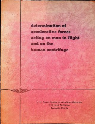 Determination of accelerative forces acting on man in flight and the human centrifuge. Frederick...