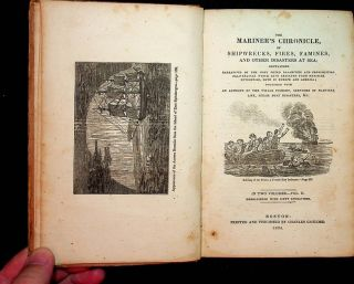 The mariner's chronicle, of shipwrecks, fires, famines and other disasters at sea; containing narratives of the most noted calamities and providential deliverances which have resulted from maritime enterprise, both in Europe and America; together with an account of the whale fishery, sketches of nautical life, steam boat disasters, &c. : in two volumes ... embellished with sixty engravings [ Volume II ONLY ]