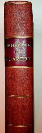 A Practical Treatise on the Law of Slavery. Being a Compilation of all the decisions made on that subject, in the several courts of the United States, and State Courts. With copious Notes and References to the Statutes and other Authorities Systematically Arranged.