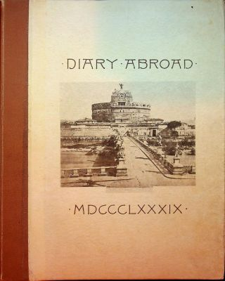 Diary Abroad in 1889 March-September : A tour in England, France, Spain, Morocco, Algeria,,...