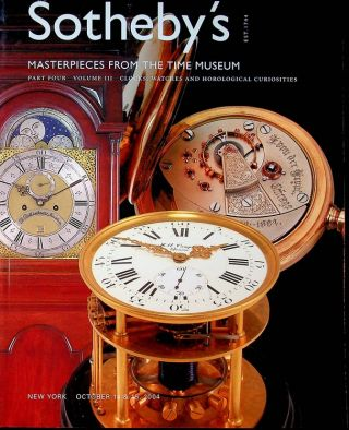 Masterpieces From the Time Museum, Part Four: Sotheby's auction sale N08039 held October 13-15, 2004 (Part four complete in three catalogues)