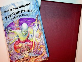 Frankensteins and Foreign Devils. Walter Jon Williams, Tim Szczesuil, author
