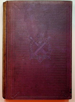 The Ordnance Manual for the Use of the Officers of the Confederate States Army ... Prepared under the Direction of Col. J. Gorgas, Chief of Ordnance, and Approved by the Secretary of War ... First edition