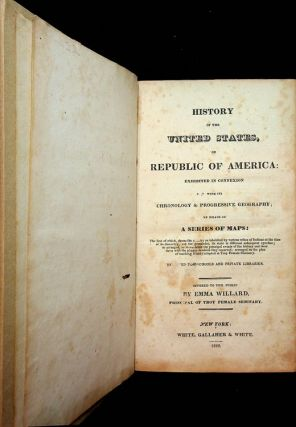 History of the United States, or Republic of America : Exhibited in connexion with its Chronology...