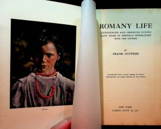 Romany Life Experienced and Observed during many years of friendly intercourse with the Gypsies