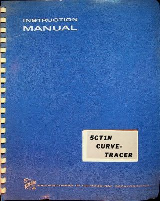 Instruction Manual for the 5CT1N Curve Tracer. Inc Tektronix