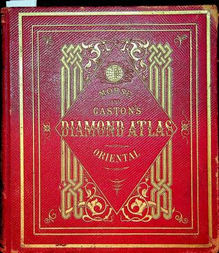 The Diamond Atlas. With descriptions of all countries exhibiting their actual and comparative...
