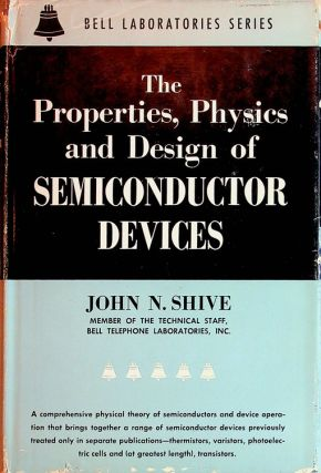 The Properties, Physics, and Design of Semiconductor Devices. John N. Shive