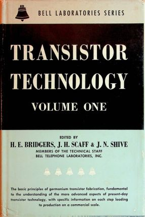 Transistor Technology Volume I [ One ]. H. E. Bridgers, J. H. Scaff, J. N. Shive