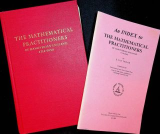 The Mathematical Practitioners of Hanoverian England 1714-1840 WITH An Index to the Mathematical...