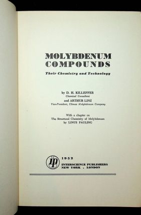 Molybdenum Compounds, Their Chemistry and Technology. D. H. Killeffer, Arthur Linz