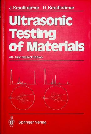 Ultrasonic Testing of Materials ... 4th fully revised edition ... translation of the 5th revised...