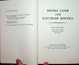 Double Layer and Electrode Kinetics. Paul Delahay