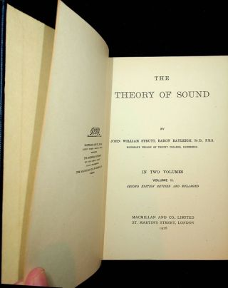 The Theory of Sound In Two Volumes ... Second edition revised and Enlarged