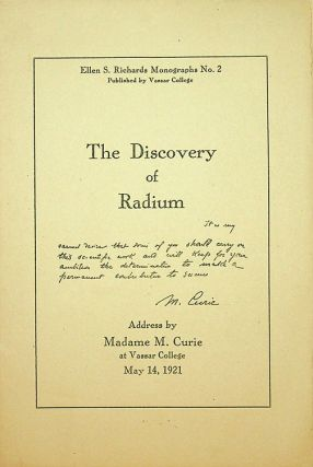 The Discovery of Radium. Address by Madame M. Curie at Vassar College May 14, 1921. Ellen S....
