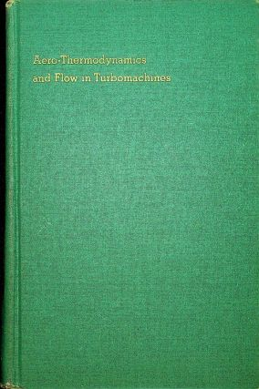 Aero-Thermodynamics and Flow in Turbomachines. M. H. Vavra
