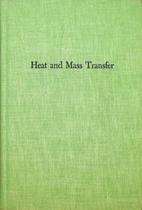 Heat and Mass Transfer ... with Part A, Heat Conduction and Appendix of Property Values ......