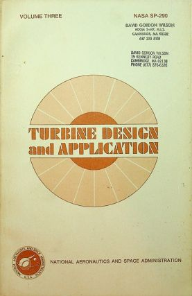 Turbine Design and Application NASA SP-290 Volume THREE. Arthur J. Glassman