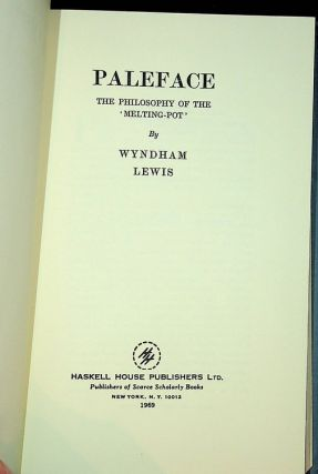Paleface : The Philosophy of the 'Melting-Pot'. Wyndam Lewis