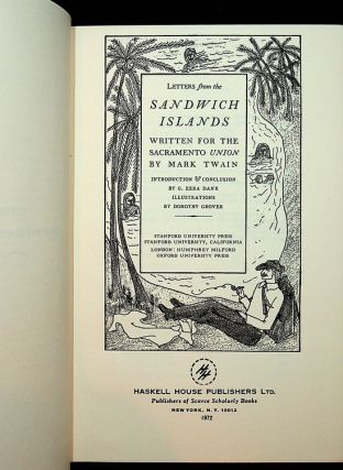 Letters from the Sandwich Islands written fo the Sacramento Union by Mark Twain introduction &...