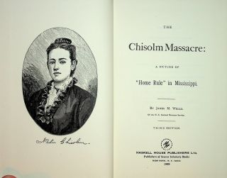 "The Chisolm Massacre: A picture of ""Home Rule"" in Mississippi. James M. Wells"