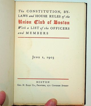 The Constitution, Bylaws, and House Rules of the Union Club of Boston with a list of the Officers and Members ... June 1, 1903